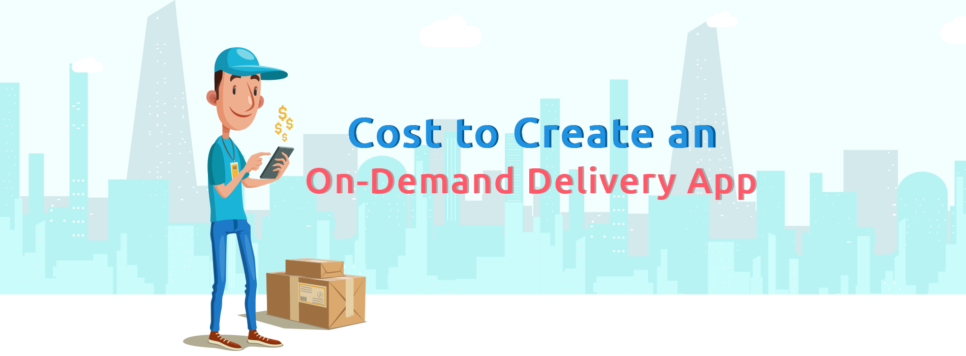 The Total Cost to Create an On-Demand Delivery App