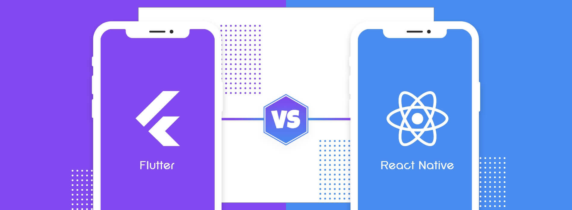 Flutter Vs. React Native: Which Platform Would Be Best in 2020?