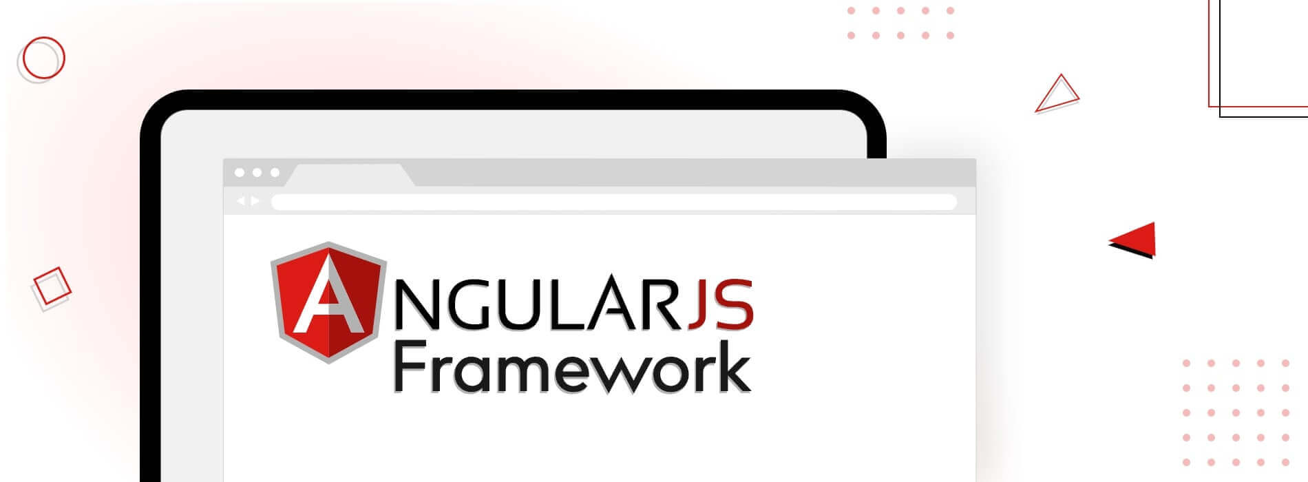 Angular JS Framework : Why and When Should You Use?