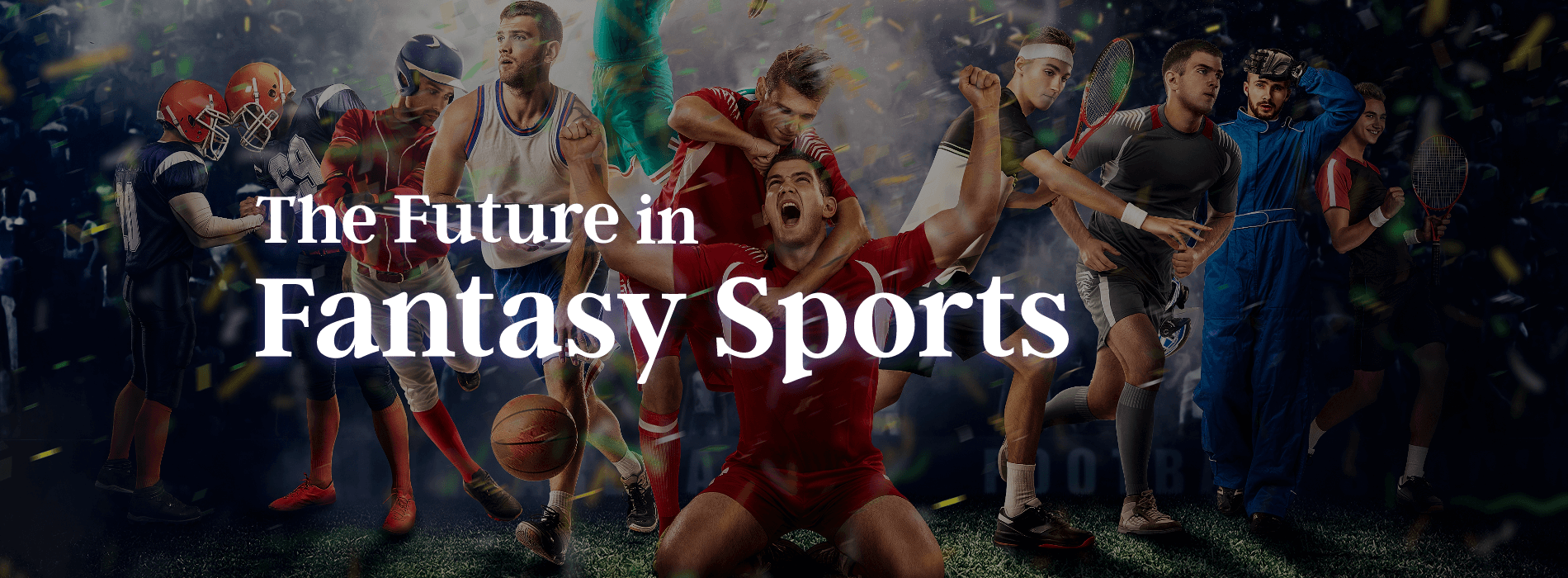 Fantasy Sports:  Statistics, Emerging Trends and Investment Opportunities