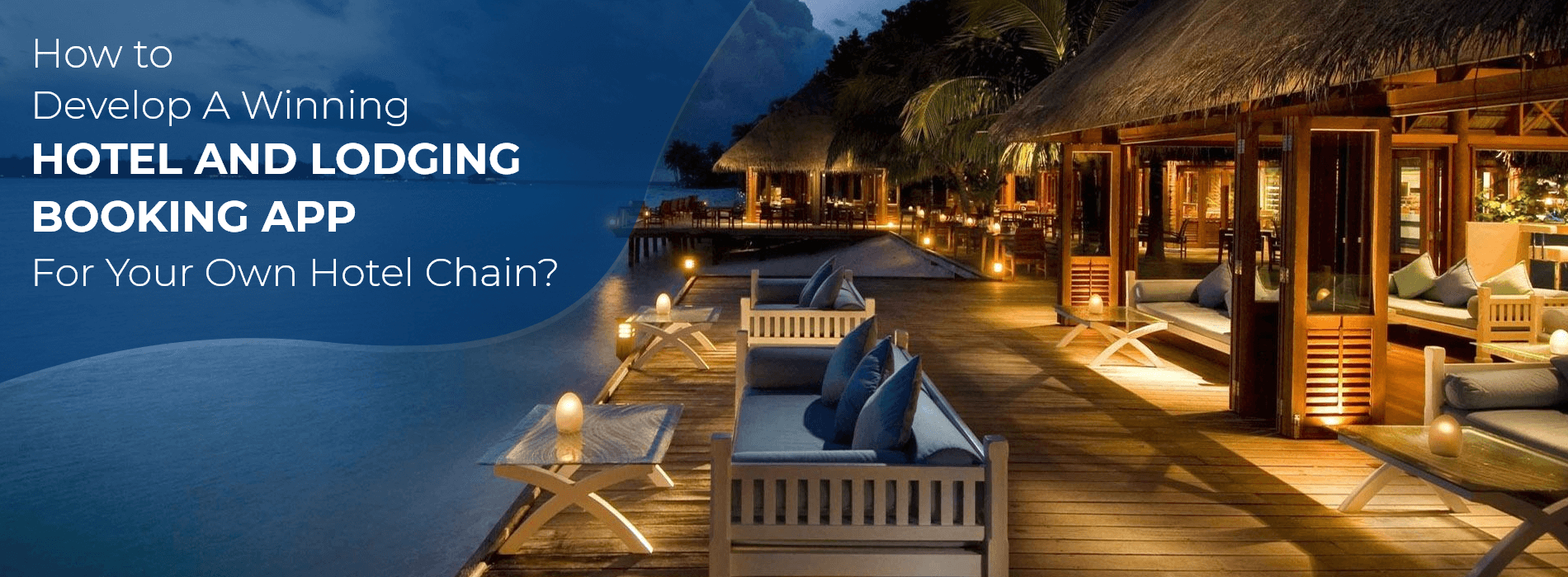 How to Develop a Winning Hotel and Lodging Booking App?