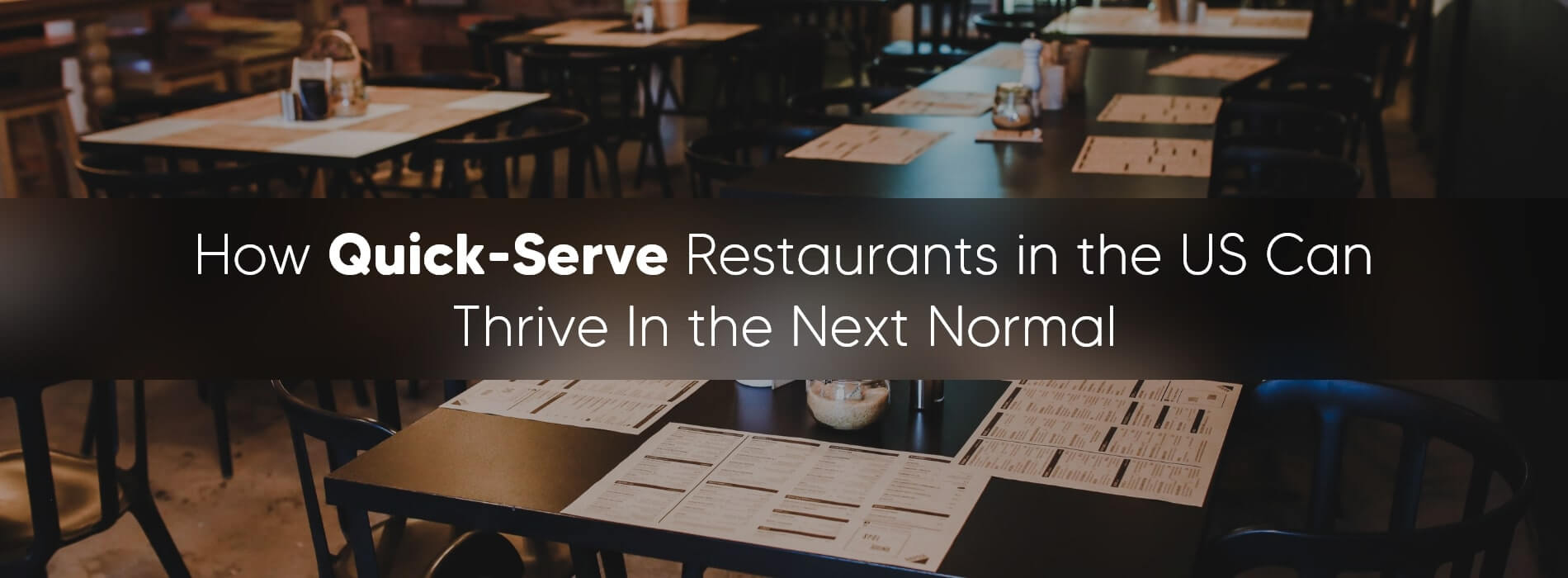 How Quick-Serve Restaurants in the US Can Thrive In the Next Normal