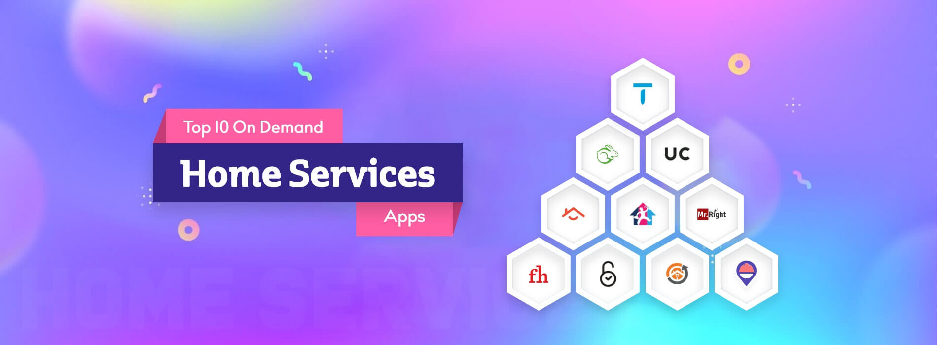 Top 10 On-demand Home Service Apps to Get Inspired From