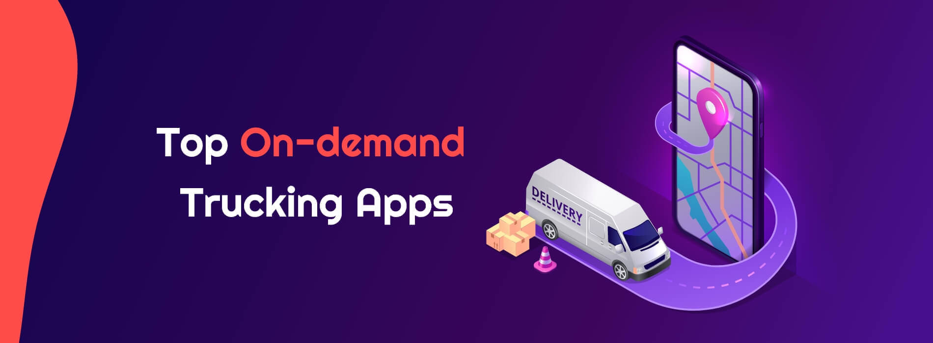 Top On-demand Trucking Apps to Get Inspired From